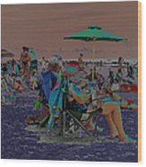 Hot Day At The Beach - Solarized Wood Print