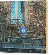 Hotel De La Cite Wood Print by France  Art