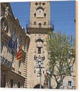 Hotel De Ville - Aix En Provence Wood Print