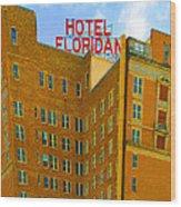 Hotel Floridan Wood Print