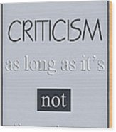 Humorous Poster - Criticism Wood Print