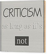 Humorous Poster - Criticism - Neutral Wood Print by Natalie Kinnear