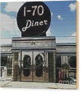 I-70 Diner In Fresco Wood Print