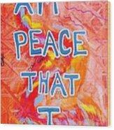 I Am Peace Wood Print