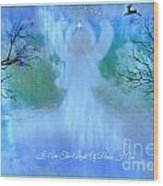 I Am The Angel Of Peace I Am Wood Print by Sherri's Of Palm Springs