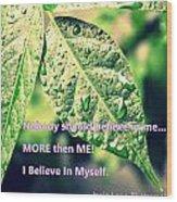 I Believe In Myself Wood Print