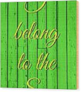 I Belong To The Sea Wood Print