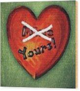 I Gave You My Heart Wood Print