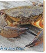 I Got Crabs At Surf City Wood Print