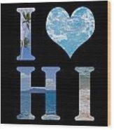 I Heart Hi  Wood Print