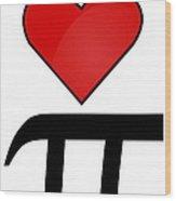 I Heart Pi Wood Print