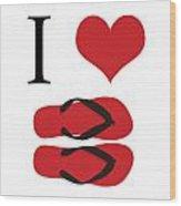 I Love Flip Flops Wood Print