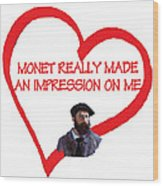 I Love Monet Wood Print