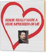 I Love Renoir Wood Print