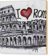 I Love Rome Wood Print