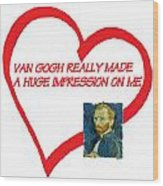 I Love Van Gogh Wood Print