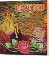 I Love You Card Wood Print