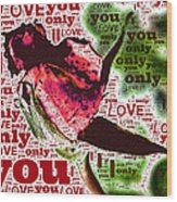 I Love You Only Abstract Wood Print