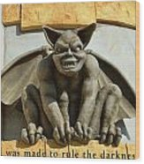I Was Made To Rule Gargoyle Santa Cruz California Wood Print