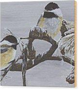 Ice Storm Chickadees Wood Print by Johanna Lerwick
