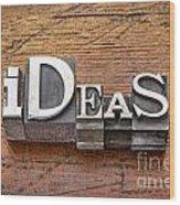 Ideas Word In Metal Type Wood Print