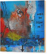 If I Ask Wood Print by Mirko Gallery