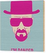 I'm Danger Poster 2 Wood Print