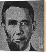 Impressionist Interpretation Of Lincoln Becoming Obama Wood Print