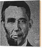 Impressionist Interpretation Of Lincoln Becoming Obama Wood Print by Doc Braham