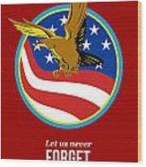 In Remembrance Patriots Day Retro Poster Wood Print by Aloysius Patrimonio