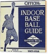 Indoor Base Ball Guide 1907 II Wood Print by American Sports Publishing