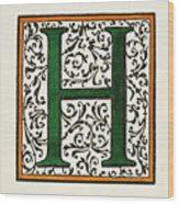 Initial 'h', C1600 Wood Print