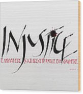 Injustice Wood Print by Nina Marie Altman