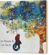 Inspirational Art - You Can Do It - Sharon Cummings Wood Print