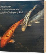 Inspirational - Gathering Fish Of Every Kind - Matthew 13-47 Wood Print by Mike Savad