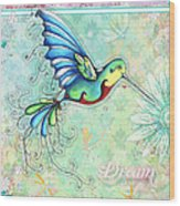 Inspirational Hummingbird Floral Flower Art Painting Dream Quote By Megan Duncanson Wood Print