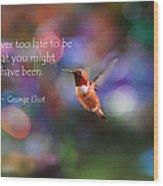 Inspirational Hummingbird Wood Print