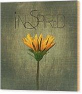 Inspired Wood Print