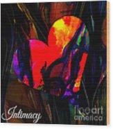 Intimacy Wood Print