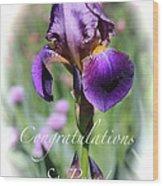 Iris Congratulations Card Wood Print