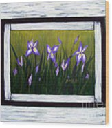 Irises And Old Boards - Weathered Wood Wood Print