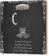 Irish Coffee Wood Print