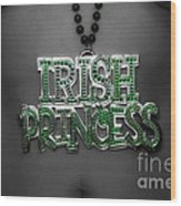 Irish Princess Wood Print