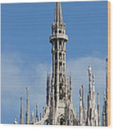 The Spire Of Milan Cathedral Wood Print