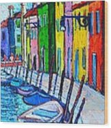 Italy - Venice - Colorful Burano - The Right Side  Wood Print