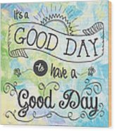 It's A Colorful Good Day By Jan Marvin Wood Print