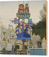 Its A Small World Fantasyland Signage Disneyland Wood Print