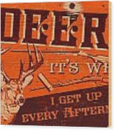 It's Why Deer Wood Print