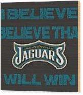 Jacksonville Jaguars I Believe Wood Print