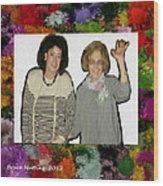 Jane And Mom Wood Print